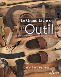 Jean-Paul Paireault - Le grand livre de l'outil.