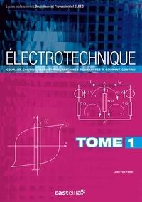 Jean-Paul Pajetta - Electrotechnique Bac Pro ELEEC - Tome 1, Courant continu, magnétisme, machines tournantes à courant continu.