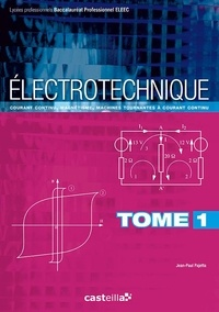 Electrotechnique Bac Pro ELEEC - Tome 1, Courant continu, magnétisme, machines tournantes à courant continu.pdf