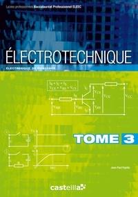 Jean-Paul Pajetta - Electrotechnique Bac Pro ELEEC - Tome 3, Electronique de puissance.