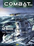 Jean-Paul Pallud - Combat : Mer Tome 1 : U-Boote - Les loups de la Kriegsmarine.