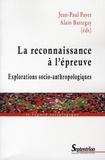 Jean-Paul Payet et Alain Battegay - La reconnaissance à l'épreuve - Explorations socio-anthropologiques.