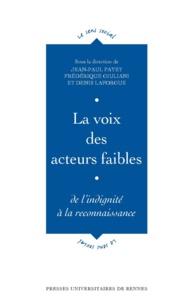 Jean-Paul Payet et Frédérique Giuliani - La voix des acteurs faibles - De l'indignité à la reconnaissance.