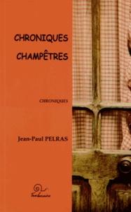 Jean-Paul Pelras - Chroniques champêtres.