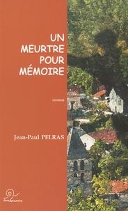Jean-Paul Pelras - Un meurtre pour mémoire.