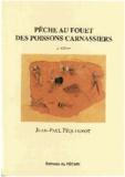 Jean-Paul Pequegnot - La pêche au fouet des poissons carnassiers.