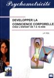 Jean-Paul Pes - Développer la conscience corporelle - Chez l'enfant de 7 à 10 ans.