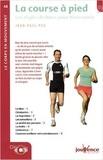 Jean-Paul Pes - La course à pied - Les règles de base pour bien courir.