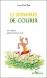 Jean-Paul Pes - Le bonheur de courir - Se réaliser par la course à pied.