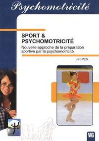 Jean-Paul Pes - Sport & Psychomotricité - Nouvelle approche de la préparation sportive par la psychomotricité.