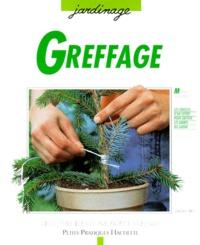 Greffage - Les conseils dun spécialiste pour multiplier les plantes par la chirurgie végétale.pdf