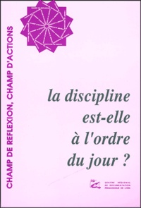 Jean-Paul Petinarakis et Félix Gentili - La discipline est-elle à l'ordre du jour ?.
