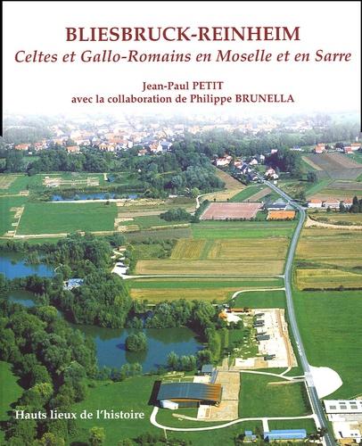 Jean-Paul Petit - Bliesbruck-Reinheim - Celtes et Gallo-Romains en Moselle et en Sarre.