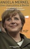 Jean-Paul Picaper - Angela Merkel , Une chancelière à Berlin - La première femme à gouverner l'Allemagne.