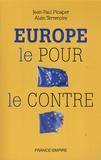 Jean-Paul Picaper et Alain Terrenoire - L'Europe : le pour et le contre.