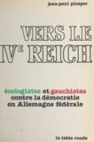 Jean-Paul Picaper - Vers le IVe Reich - La contestation révolutionnaire en Allemagne fédérale, du gauchisme aux Cellules rouges et au Mouvement vert....