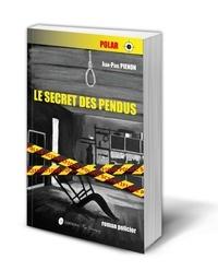 Jean-Paul Pienon - Le secret des pendus.