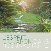 Jean-Paul Pigeat - L'esprit du Japon dans nos jardins.