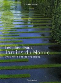 Jean-Paul Pigeat - Les plus beaux Jardins du Monde - Deux mille ans de créations.