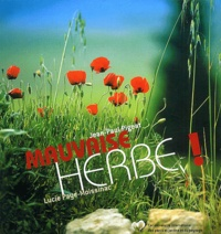 Jean-Paul Pigeat et Lucie Paye-Moissinac - Mauvaise herbe !.