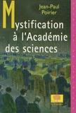 Jean-Paul Poirier - Mystification à l'académie des sciences.