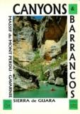 Jean-Paul Pontroué - CANYONS ET BARRANCOS. - Sierra de Guara, Massif du Mont Perdu, Cirque de Gavarnie.