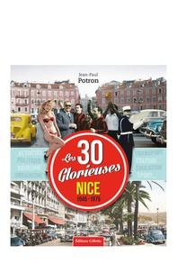 Jean-Paul Potron - Nice, 1945-1975 Les Trente Glorieuses - 1945-1975.