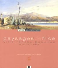 Jean-Paul Potron et Sylvain Amic - Paysages de Nice, Villefranche, Beaulieu - Du XVIIe au XXe siècle.