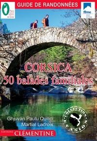 Jean-Paul Quilici et Martial Lacroix - Corsica - 50 balades familiales.