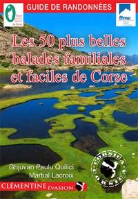 Les 50 plus belles balades familiales et faciles de Corse - Jean-Paul Quilici pdf epub