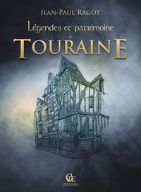 Jean-Paul Ragot - Légendes et patrimoine de Touraine.