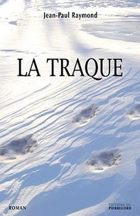 Jean-Paul Raymond - La traque.