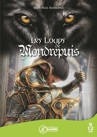 Jean-Paul Raymond - Les loups de Mondrepuis.