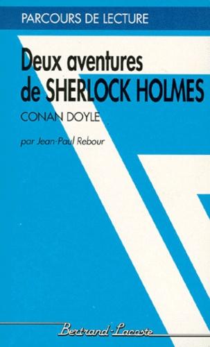 Jean-Paul Rebour - Deux aventures de Sherlock Holmes, Conan Doyle.