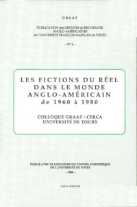 Jean-Paul Régis et Maryvonne Menget - Les fictions du réel dans le monde anglo-américain de 1960 à 1980.