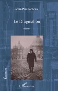 Jean-Paul Renoux - Le Dragmalion.