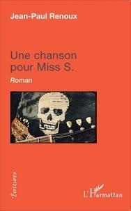 Jean-Paul Renoux - Une chanson pour Miss S..