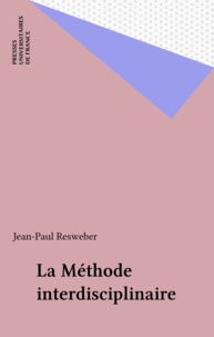 Jean-Paul Resweber - La Méthode interdisciplinaire.