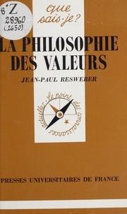 Jean-Paul Resweber - La philosophie des valeurs.