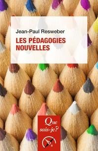 Jean-Paul Resweber - Les pédagogies nouvelles.