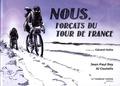 Jean-Paul Rey et Al Coutelis - Nous, forçats du Tour de France.
