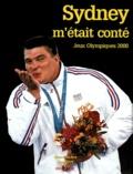 Jean-Paul Rey - Sydney m'était conté - Jeux Olympiques 2000.
