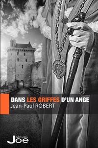 Jean-Paul Robert - Dans les griffes d'un ange.