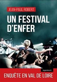 Jean-Paul Robert - Un festival d'enfer - Enquête en Val de Loire.