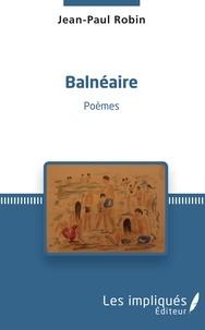 Jean-Paul Robin - Balnéaire - Poèmes.