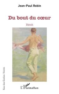 Jean-Paul Robin - Du bout du coeur.