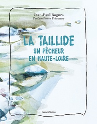 Jean-Paul Rogues - La Taillide - Un pêcheur en Haute-Loire.