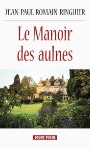 Jean-Paul Romain-Ringuier - Le manoir des Aulnes.