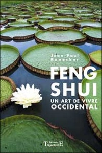 Jean-Paul Ronecker - Feng Shui - Un art de vivre occidental.