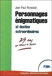 Jean-Paul Ronecker - Personnages énigmatiques et destins extraordinaires.
